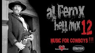 Al Ferox - HellMix 12 Music For Cowboys
