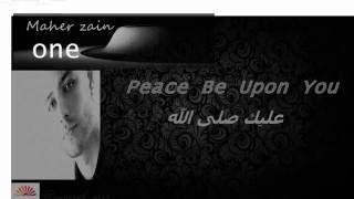"maher zain """"peace be upon you"""" --ماهر زين """"عليك صلى الله"" (with lyrics)"