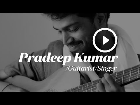 Pradeep Kumar - Guitarist/Singer |...