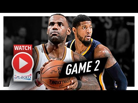 LeBron James vs Paul George Game 2 Duel Highlights (2017 Playoffs) Pacers vs Cavaliers - EPIC!