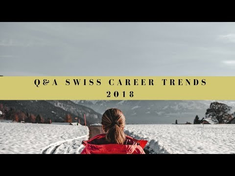 Q&A - Swiss Career Trends 2018