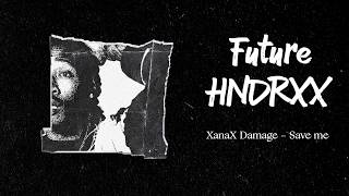 Future - XanaX Damage [Lyric Video]