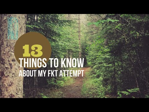 13 Things to know about my unsupported FKT speed attempt