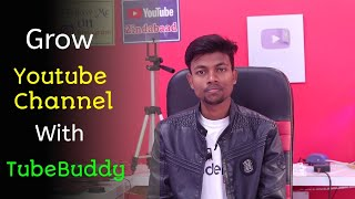Download Grow Your Youtube Channel With The Help Of TubeBuddy 🔥