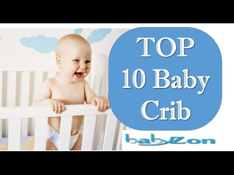 Best Baby Cribs 2016 – TOP 10 Convertible Cribs for Babies Review By BABYZON