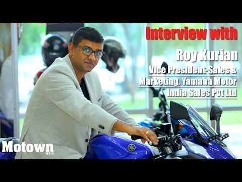 Interview with Roy Kurian, Vice President-Sales & Marketing, Yamaha Motor India Sales  Pvt Ltd