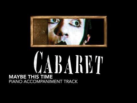 Maybe This Time - Cabaret - Piano Accompaniment/Rehearsal Track