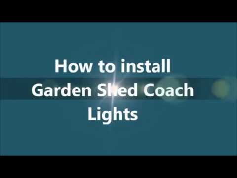 Installing Garden Shed Coach Lights