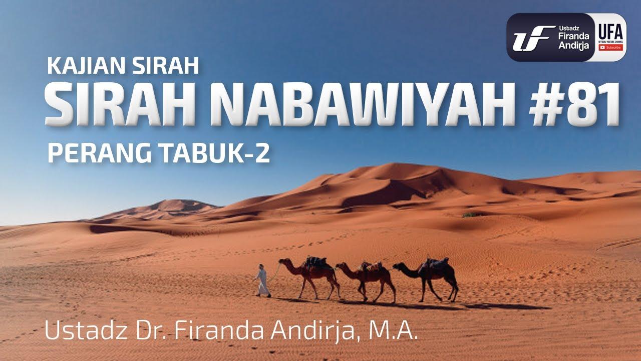 Sirah Nabawiyah #81 - Perang Tabuk (Bag-2) - Ustadz Dr. Firanda Andirja, M.A.