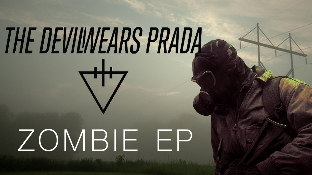 Zombie ep the devil wears prada download.