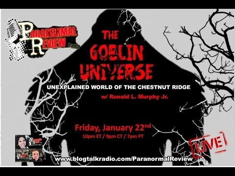 Paranormal Review Radio: The Goblin Universe: Unexplained World of Chestnut Ridge