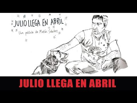 Julio llega en Abril (Matías Sánchez) PELÍCULA COMPLETA