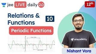 JEE : Relations & Funcтions L10 | Periodic Functions | Unacademy JEE | JEE Maths | Nishant Sir