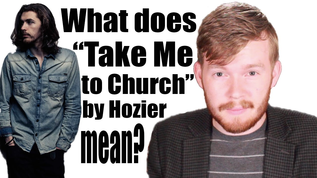 What Does Take Me To Church By Hozier Mean The Pop Song Professor
