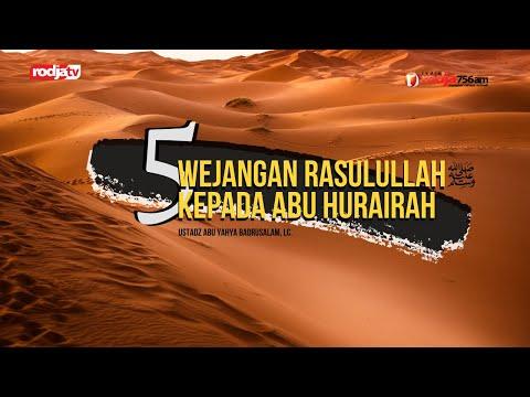 5 Wejangan Rasulullah Kepada Abu Hurairah L Ustadz Abu Yahya Badrusalam, Lc.