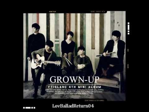 FTISLAND - GROWN-UP  01. 지독하게
