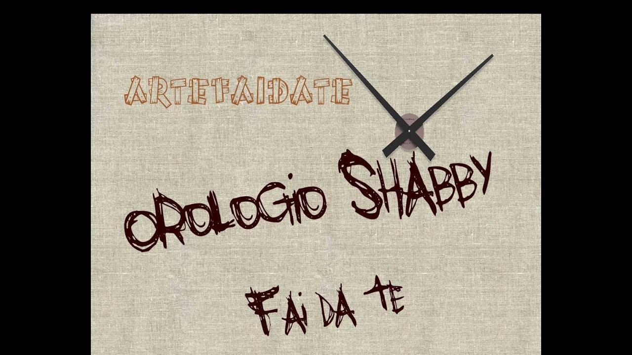 Orologio shabby fai da te youtube for Orologio fai da te