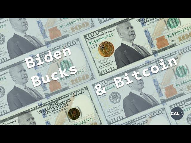 Biden Bucks & Bitcoin | CalTV News