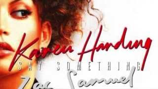 karen harding - say something (zac samuel remix) 1 Hour Edition