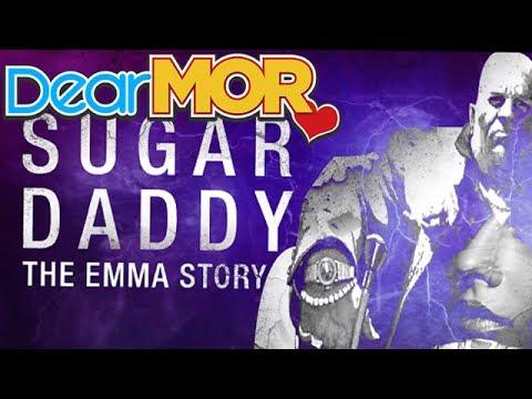 """Dear MOR: """"Sugar Daddy"""" The Emma Story 04-08-17"""