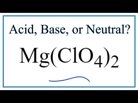 Is Mg(ClO4)2 Acidic, Basic, Or Neutral (dissolved In Water)?