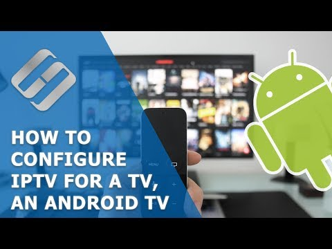 How To Configure IPTV For A TV, An Android TV Box, Smartphone Or Tablet PC 📺💻🤖