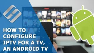 How to Configure IPTV for a TV…