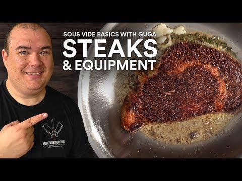 Sous Vide Basics: STEAKS and EQUIPMENT!