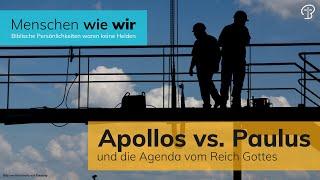 Apollos vs. Paulus, und die Agenda vom Reich Gottes - 1. Korinther 3,3-9- Maiko Müller