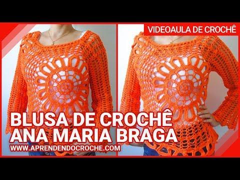Blusa de Croche Ana Maria Braga - Aprendendo Croche - YouTube