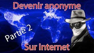Devenir anonyme sur internet   Partie 2   Tor et la navigation internet