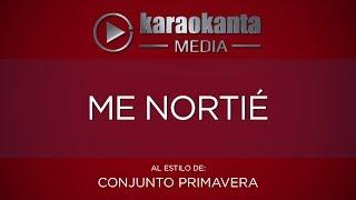 Karaokanta - Conjunto Primavera - Me nortié