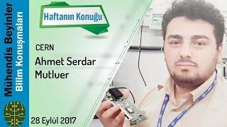 Dr. Ahmet Serdar Mutluer - CERN ve Kansere Çözüm