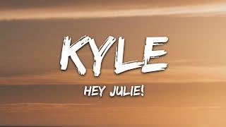 KYLE - Hey Julie! (Lyrics) feat. Lil Yachty