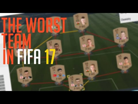 FIFA 17 - THE LOWEST RATED TEAM