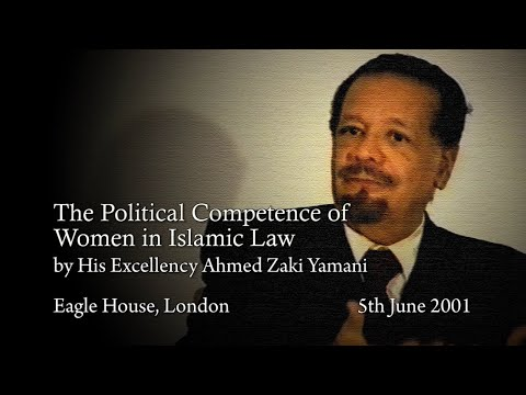 """Women's Right to Public and Political Office in Islam"", by H.E. Sheikh Ahmed Zaki Yamani"
