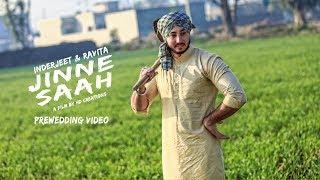Ninja - Jinne Saah (Prewedding Video) Inderjeet & Ravita | HD creations