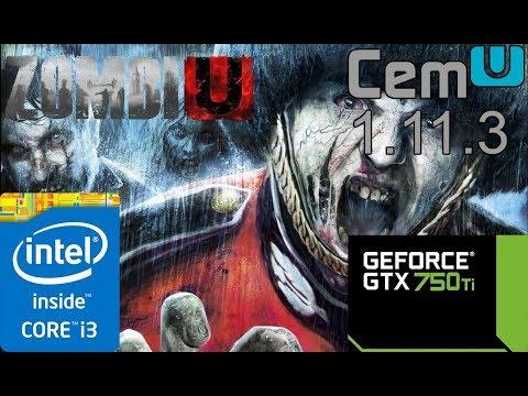 Cemu 1 11 3 - ZombiU - Test #1 - GTX 750 Ti 2GB- i3 3220 3 30ghz - 8GB RAM