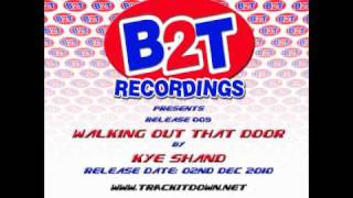 B2T009 Kye Shand - Walking Out That Door.wmv