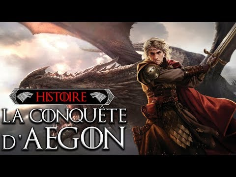 Histoire #8 : la Conquête d'Aegon