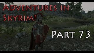 Adventures in Skyrim Lets Play! Part 73 (Starting up the civil war quest chain)