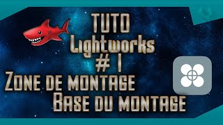 Tuto Lightworks 1  Zone et bases de montage  FR HD