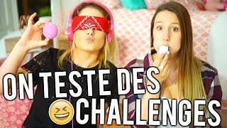 ON TESTE DES CHALLENGES YOUTUBE