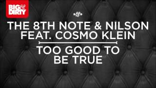 The 8th Note & Nilson feat. Cosmo Klein - Too Good To Be True (Extended Mix)
