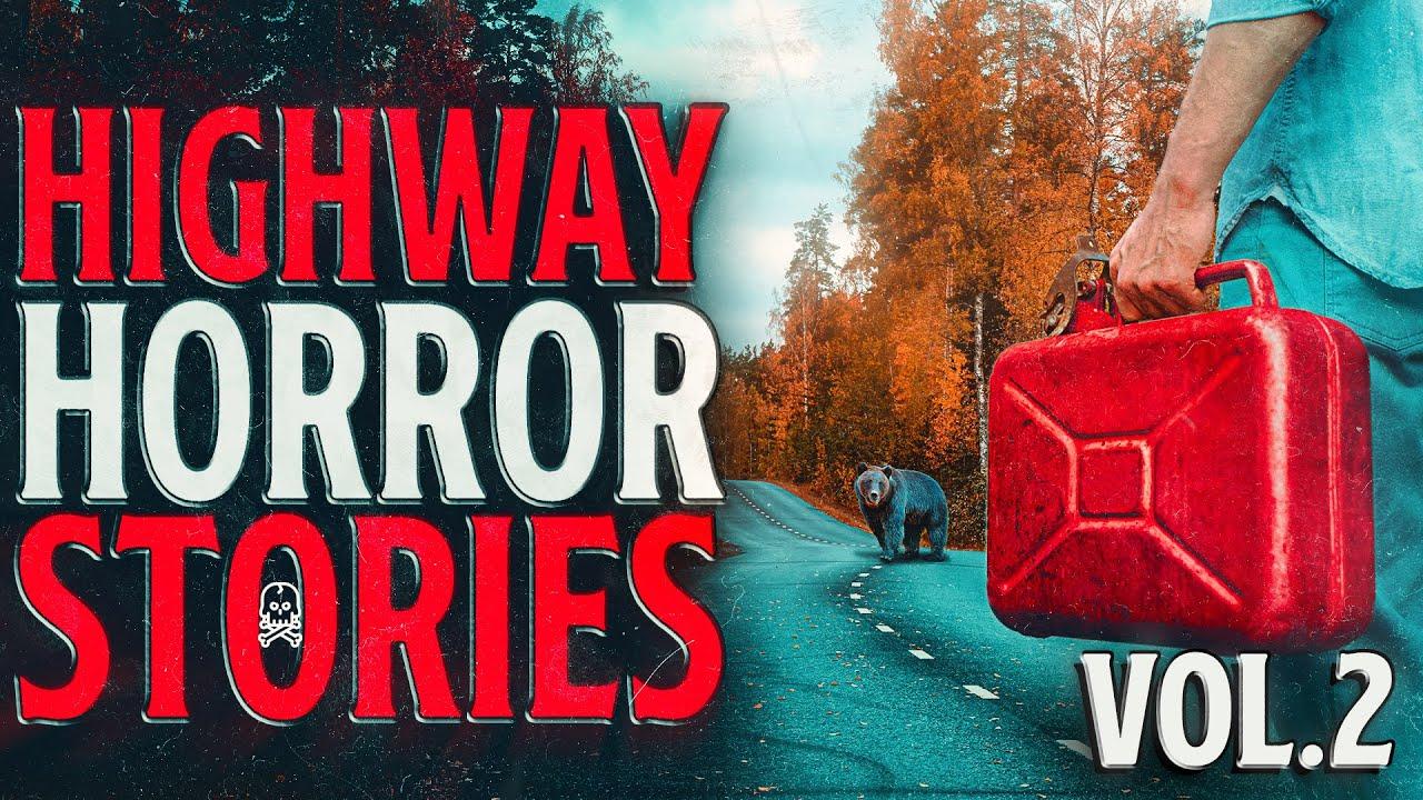 6 True Scary Highway Horror Stories (Vol. 2)