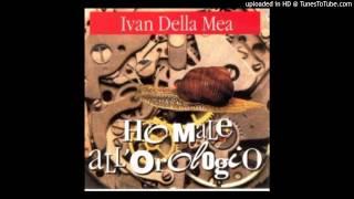 Ivan Della Mea - Ho Male All