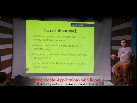 Dependable Applications with React.js - Maksym Klymyshyn for JS Tech Hangout - 2014.12.06