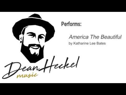 """Dean Heckel singing """"America the Beautiful"""" Words by Katharine Lee Bates"""