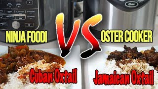 NINJA FOODI VS OSTER - THE EPIC  BATTLE OF THE PRESSURE COOKERS - CUBAN OXTAIL VS JAMAICAN OXTAIL