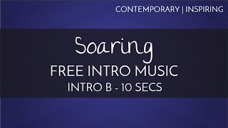 Free Songs To Use On YouTube -  Free Intro Music - 'Soaring' (Intro B - 10 seconds)